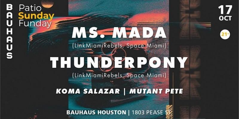 Ms. Mada & Thunderpony (Space Miami) @ Patio Sunday Funday ,Houston