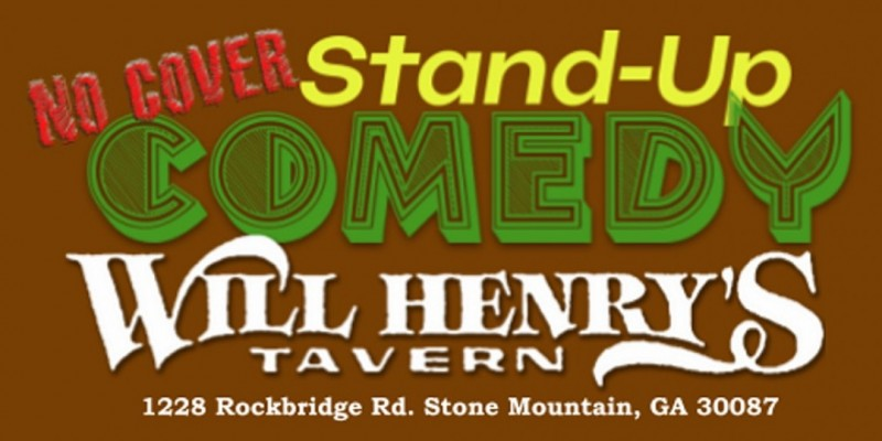 No Cover Comedy @ Will Henry's Tavern ,Stone Mountain