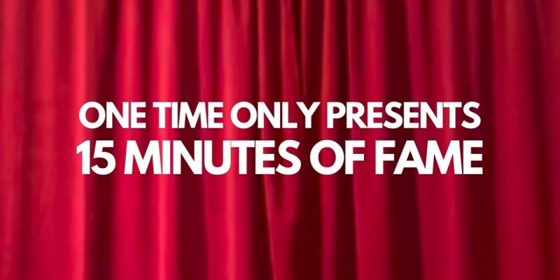 ONE TIME ONLY: 15 MINUTES OF FAME ,Los Angeles