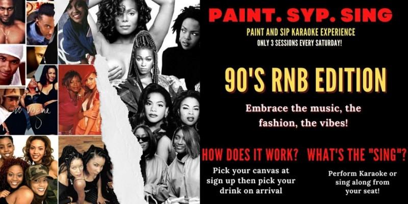 Paint Syp Sing! 90s RNB Edition ,Atlanta