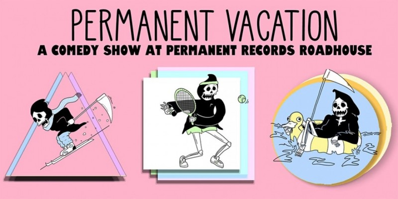 Permanent Vacation Comedy Show @ Permanent Records Roadhouse OUTDOOR SHOW! ,Los Angeles
