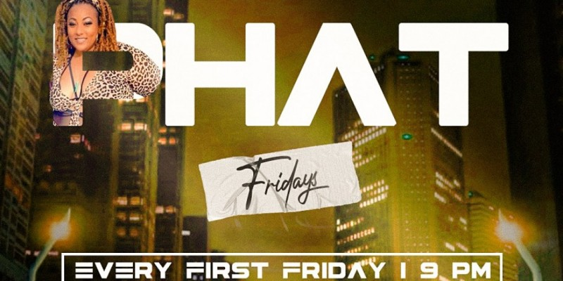 PHAT FRIDAY'S: EVERY FIRST FRIDAY! HOSTED BY @YATTAAMEAN ,Los Angeles
