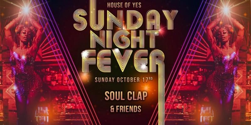 Sunday Night Fever: SOUL CLAP & friends ,Brooklyn