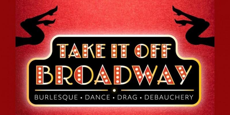Take It Off Broadway - Burlesque Variety Show ,Philadelphia