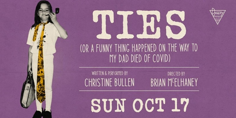 TIES (Or A Funny Thing Happened on the Way to My Dad Died of COVID) ,Los Angeles
