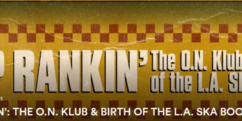 TOP RANKIN': THE O.N. KLUB & BIRTH OF THE L.A. SKA BOOM ,Los Angeles