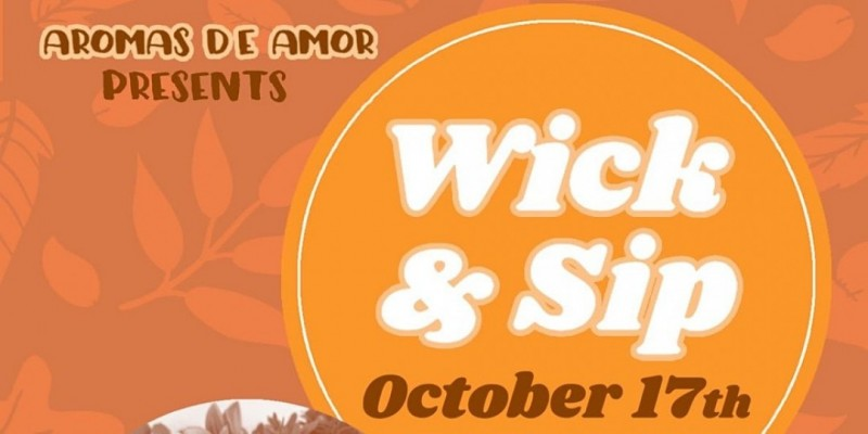 Wick and Sip brought to you by Aromas de Amor, LLC ,Edison