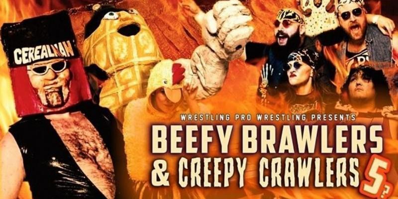 Wrestling Pro Wrestling Presents: Creepy Crawlers & Beefy Brawlers 5? ,Burbank
