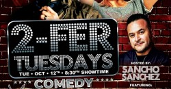 """""""2-Fer Tuesdays"""" Comedy at The Harbor in DTLB presented by Sancho Sanchez ,Long Beach"""