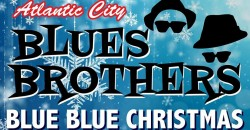 Atlantic City BLUES BROTHERS: BLUE BLUE CHRISTMAS Thanksgiving Eve in AC ,Atlantic City