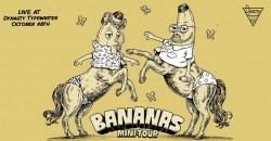 Bananas LIVE! ,Los Angeles