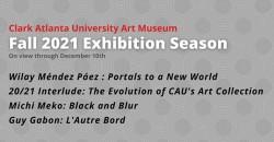 Clark Atlanta University Art Museum's Fall 2021 Exhibition Season ,Atlanta
