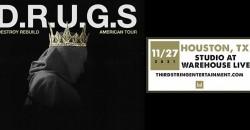 D.R.U.G.S ,Houston
