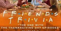 """Friends Trivia """"The One with the Thanksgiving Episodes""""! ,Hoboken"""