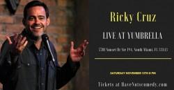 Have-Nots Comedy Presents Ricky Cruz ,South Miami
