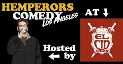 Hemperors Comedy LA LIVE at El Cid Nov 19 ,Los Angeles