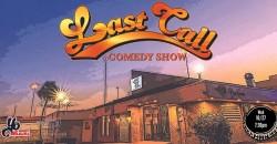 Last Call Comedy Show ,Miami