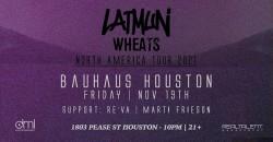 Latmun &  Wheats @ Bauhaus ,Houston