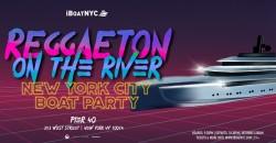REGGAETON ON THE RIVER - NYC Latin Boat Party Yacht Cruise ,New York