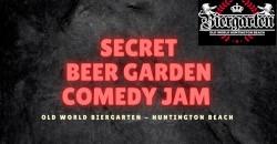Secret Beer Garden Standup Comedy Jam At Old World Huntington Beach ,Huntington Beach