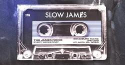 Slow JAMeS ,Atlanta