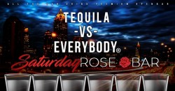 TEQUILA vs EVERYBODY : All You Can Drink this Saturday at ROSEBAR ,Atlanta