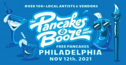 The Philadelphia Pancakes & Booze Art Show (Vendor Reservations Only) ,Philadelphia
