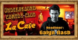 """Underground Comedy Club"" @ La Cave w/ Galyn Nash ,Costa Mesa"