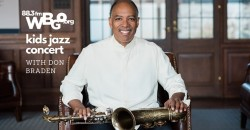WBGO Kids Jazz Concert: Don Braden - TD James Moody Jazz Festival ,Newark