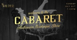 Welcome To The Cabaret • Halloween Burlesque At The Wilder ,Fort Lauderdale