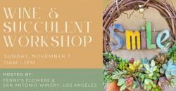 Wine & Succulent Event @ San Antonio Winery, Los Angeles ,Los Angeles